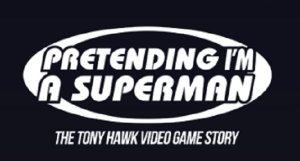 Tony Hawk - Pretending Im Superman